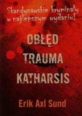 Obłęd. Trauma. Katharsis. Trylogia. Oblicza Victorii Bergman. Pakiet 3 książek