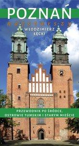 Poznań najstarszy. Przewodnik po Śródce, Ostrowie Tumskim i Starym Mieście