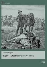 Ligny. Quatre Bras 16 VI 1815