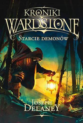 Starcie demonów. Kroniki Wardstone. Tom 6
