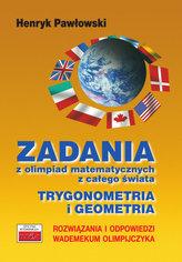 Zadania z olimpiad matematycznych z całego świata. Trygonometria i geometria. Wademekum olimpijczyka