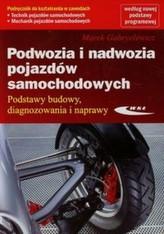 Podwozia i nadwozia pojazdów samochodowych. Podstawy budowy, diagnozowania i naprawy. Podręcznik
