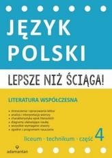 Lepsze niż ściąga! Liceum i technikum. Część 4. Język polski. Literatura współczesna