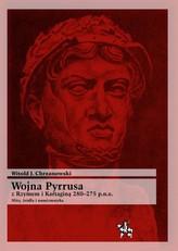 Wojna Pyrrusa z Rzymem i Kartaginą 280-275 p.n.e. Mity, źródła i numizmatyka