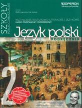Odkrywamy na nowo. Szkoły ponadgimnazjalne. Język polski. Podręcznik, część 2
