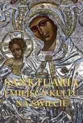 Sanktuaria i Miejsca Kultu na Świecie