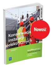 Konserwacja instalacji elektrycznych. Kwalifikacja E.8.2. Podręcznik do nauki zawodu elektryk