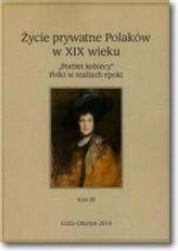 Życie prywatne Polaków w XIX wieku Tom 3