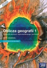 Oblicza geografii 1. LO i technikum. Podręcznik. Zakres rozszerzony. Z dostępem do Matura-ROM-u