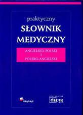 Praktyczny Słownik Medyczny Angielsko-Polski i Polsko- Angielski