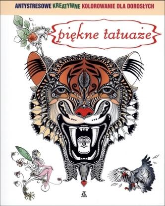 Piękne tatuaże. Antystresowe kolorowanki dla dorosłych