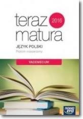 Teraz matura 2016. Język polski. Vademecum. Zakres rozsz