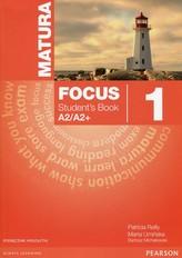 Matura focus 1 A2/A2+. Język angielski. Podręcznik
