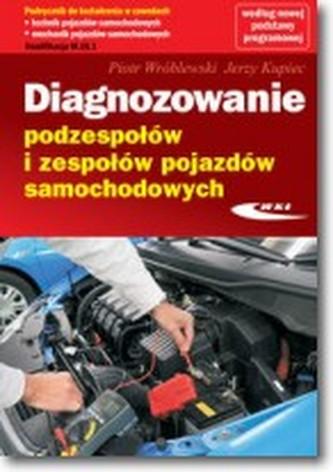 Diagnozowanie podzespołów i zespołów pojazdów samochodowych