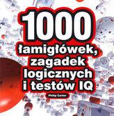 1000 ŁAMIGŁÓWEK ZAGADEK LOGICZNYCH I TE STÓW IQ BR LIBER 9788360215913
