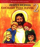 Kochamy Pana Jezusa. Klasa 2, szkoła podstawowa. Religia. Zeszyt ucznia