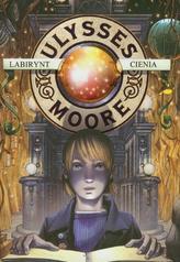 Ulysses Moore. Tom 9. Labirynt cienia