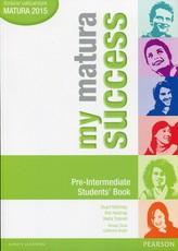 My matura success. Pre-Intermediate. Students` Book. Język angielski. Podręcznik.