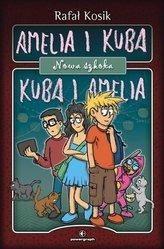 Amelia i Kuba / Kuba i Amelia. Nowa szkoła