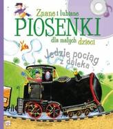 Znane i lubiane piosenki dla małych dzieci. Jedzie pociąg z daleka.
