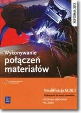 Wykonywanie połączeń materiałów. Kwalifikacja M.20.3  Podręcznik do nauki zawodów