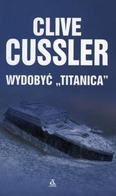 Wydobyć Titanica