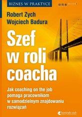 Szef w roli coacha. Jak coaching on the job pomaga pracownikom