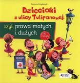 Dzieciaki z ulicy Tulipanowej, czyli prawa Małych i Dużych
