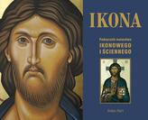 Ikona. Podręcznik malarstwa Ikonowego i ściennego