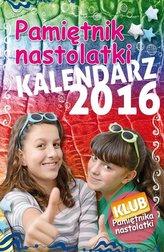 Kalendarz 2016. Pamiętnik Nastolatki