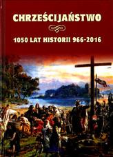 Chrześcijaństwo 1050 lat historii 966-2016