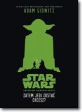 Star Wars Zatem Jedi zostać chcesz