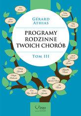 Programy Rodzinne Twoich Chorób. Tom III