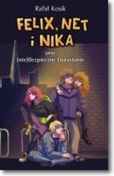 Felix, Net i Nika oraz (nie)Bezpieczne Dorastanie