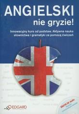 Angielski nie gryzie! Innowacyjny kurs od podstaw (+CD)