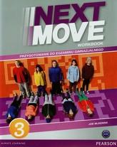 Next Move 3 Workbook. Przygotowanie do egzaminu gimnazjalnego