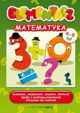 Elementarz - matematyka. Dodawanie, odejmowanie