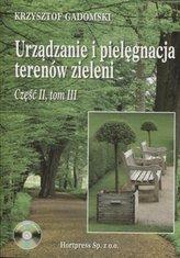 Urządzanie i pielęgnacja terenów zieleni. Część 2, tom 3. Podręcznik (+CD)