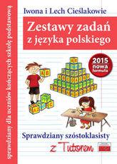 Zestawy zadań z języka polskiego. Sprawdziany szóstoklasisty z Tutorem. Nowa formuła od 2015