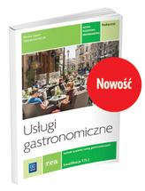 Usługi gastronomiczne. Kwalifikacja T.15.3. Podręcznik.Technik żywienia i usług gastronomicznych