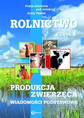 Rolnictwo, cz. I. Produkcja zwierzęca. Wiadomości podstawowe