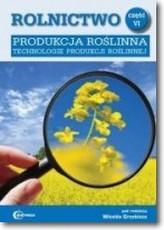 Rolnictwo cz. VI Produkcja roślinna technologie produkcji roślin