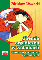 Chemia organiczna w zadaniach. Konkursy chemiczne dla gimnazjum