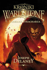 Kroniki Wardstone. Tom 7. Koszmar stracharza
