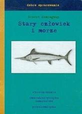 Dobre opracowanie. Stary człowiek i morze - Ernest Hemingway.