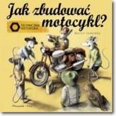 Jak zbudować motocykl? Techniczna historyjka