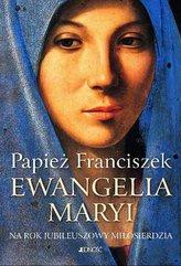 Ewangelia Maryi Na rok jubileuszowy Miłosierdzia