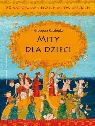 Mity dla dzieci. 20 najpopularniejszych mitów greckich.
