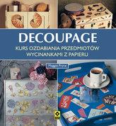 Decoupage. Kurs ozdabiania przedmiotów wycinankami z papieru