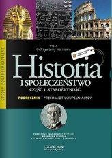 Odkrywamy na nowo. Starożytność. Szkoła ponadgimnazjalna, część 1. Historia. Podręcznik